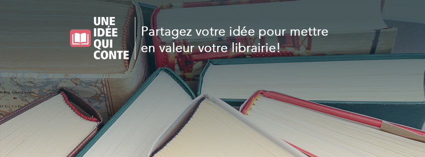 Concours «Une idée qui conte» – Pour ceux qui aiment leur librairie !